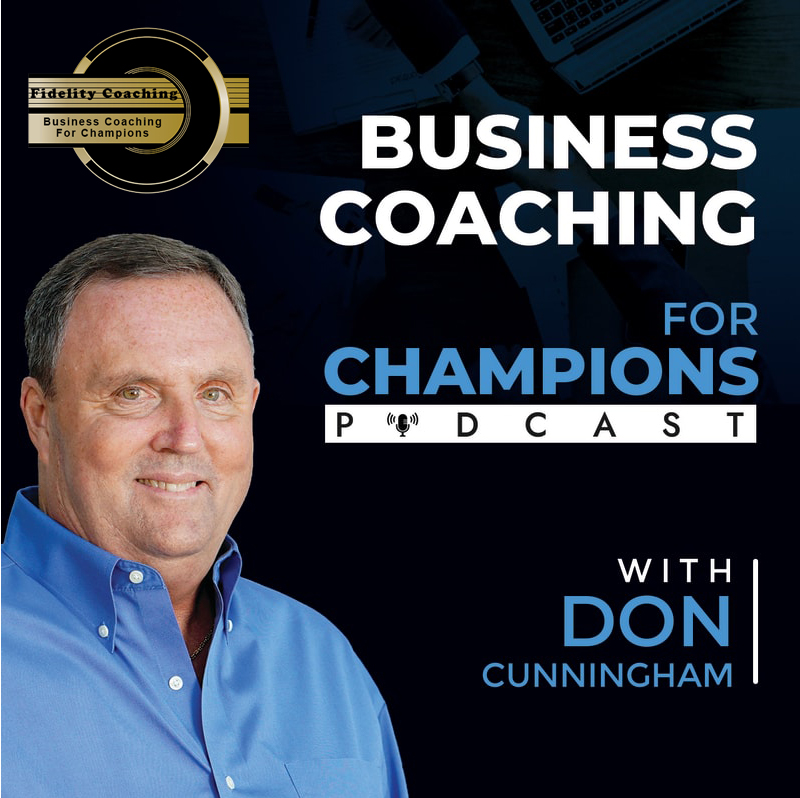 Business Coaching for Champions Podcast with Don Cunningham