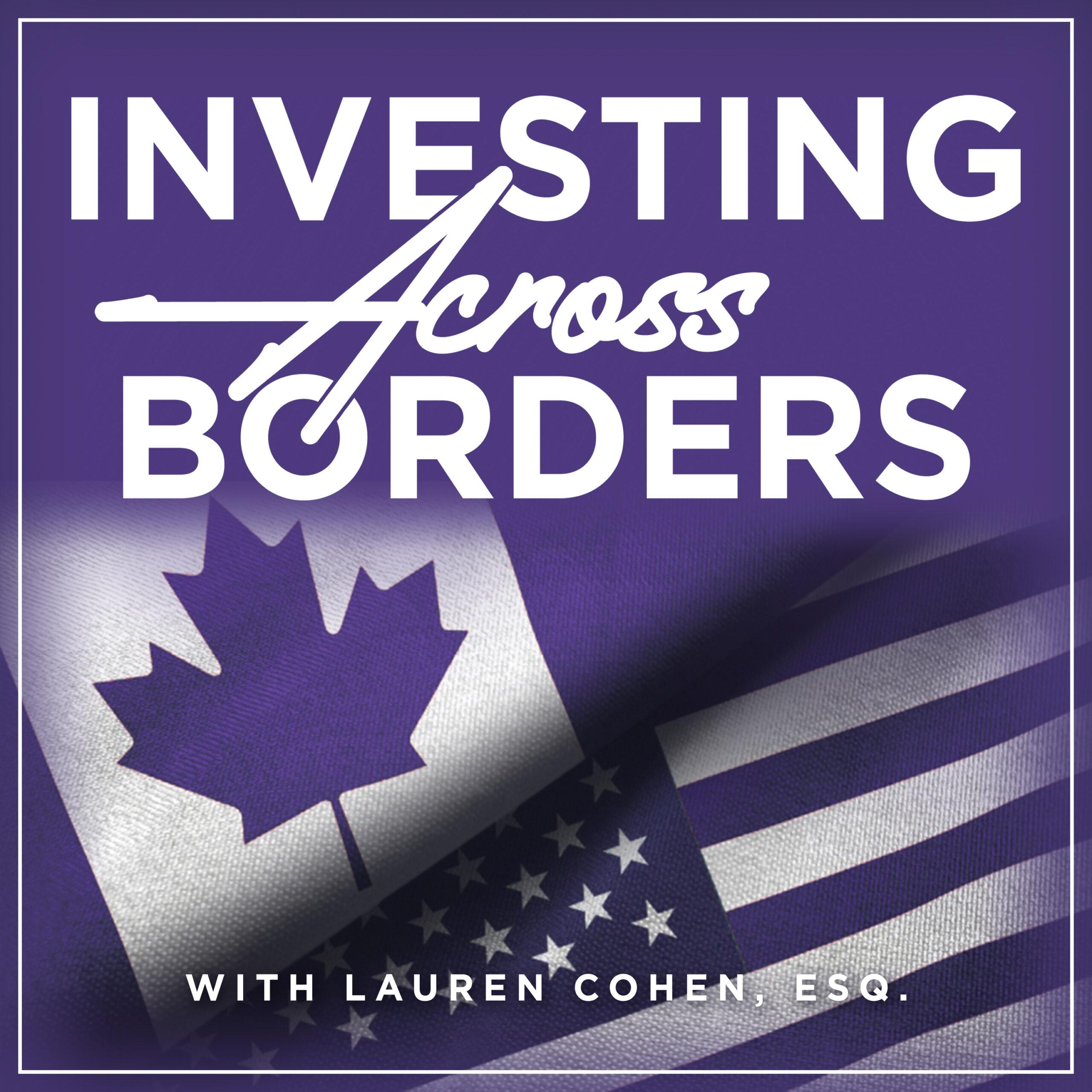 Investing Across Borders Podcast with Lauren Cohen, ESQ.