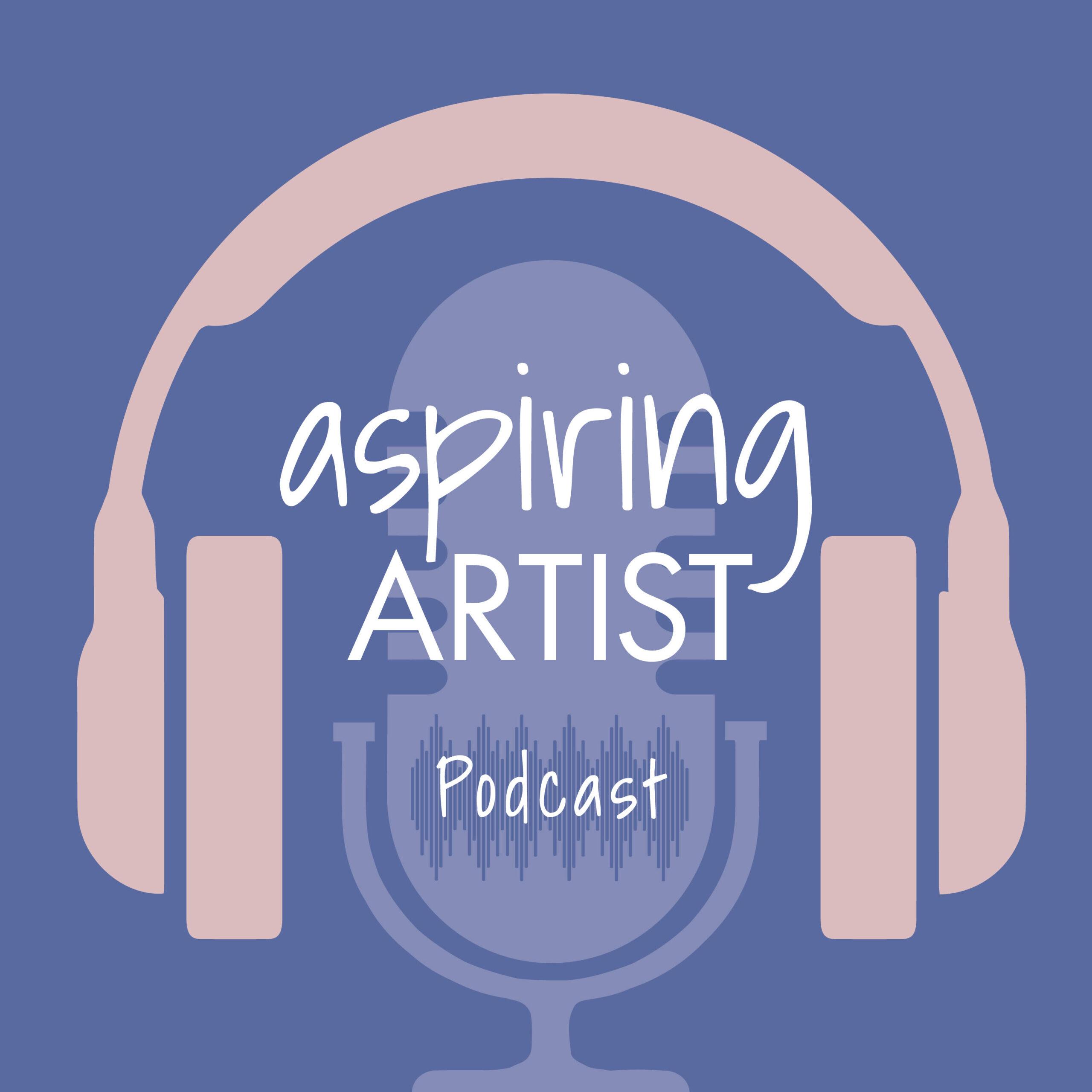 Aspiring Artist Podcast