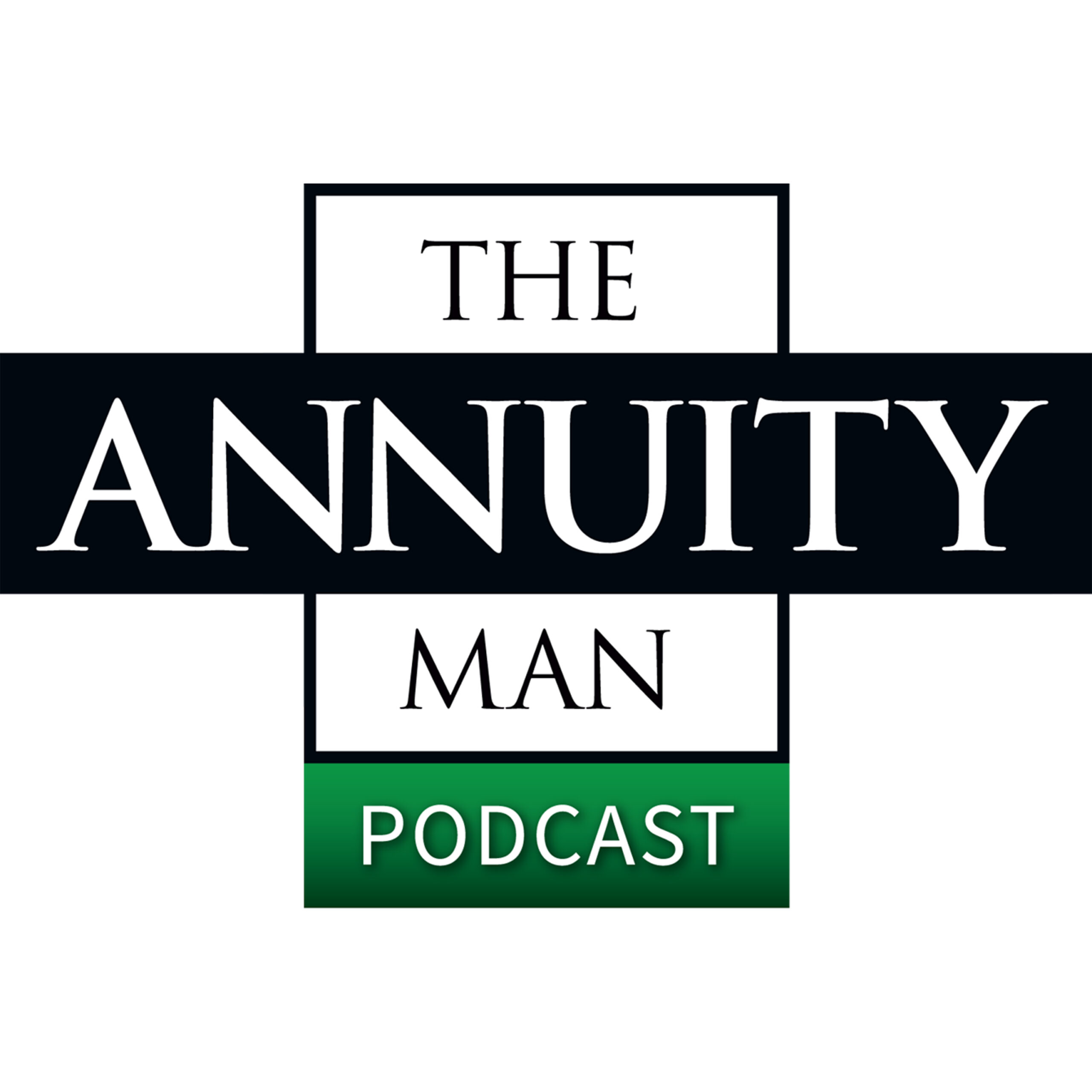 The Annuity Man Podcast