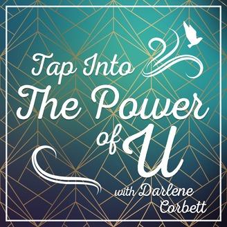 Tap Into the Power of U Podcast with Darlene Corbett