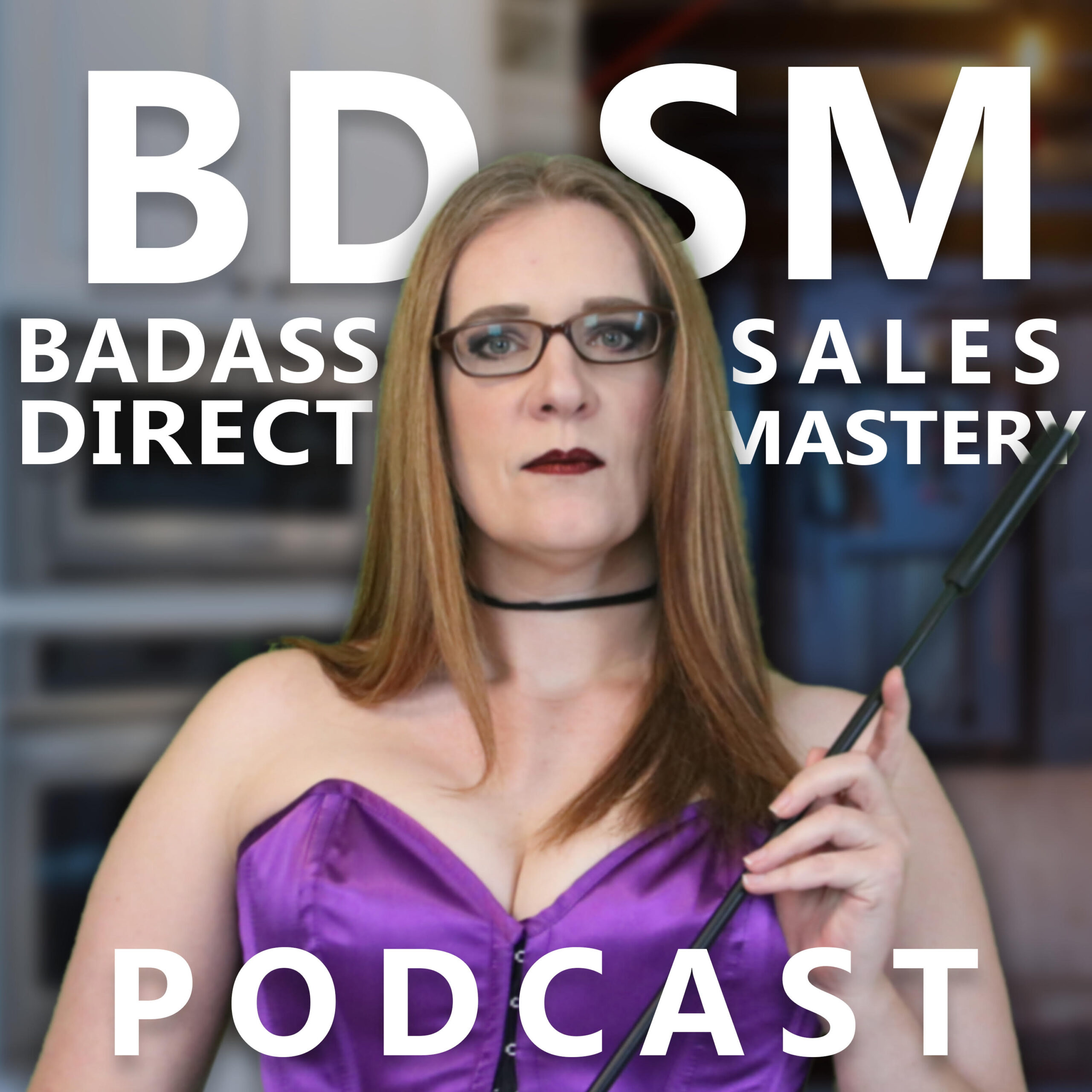 Badass Direct Sales Mastery Podcast